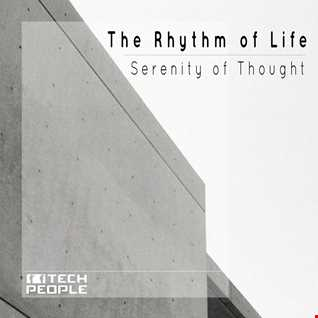 The Rhythm of Life   Serenity of Thought (Original mix)