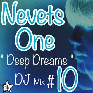 "Nevets One ""Deep Dreams"" Dj Mix #10"