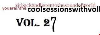 Coolsessionswithvolk vol27 by volkan cosgun