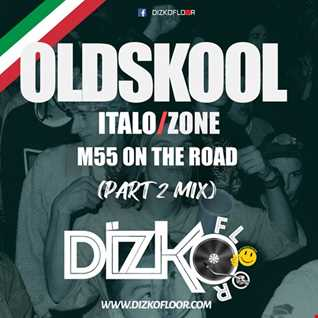 M55 On The Road (Italo Zone Part 2)
