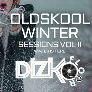Oldskool Winter Sessions Vol II (Winter Is Here Mix)