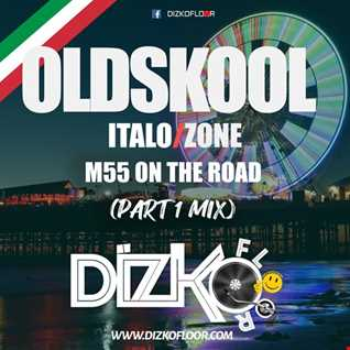 M55 On The Road (Italo Zone Part 1)