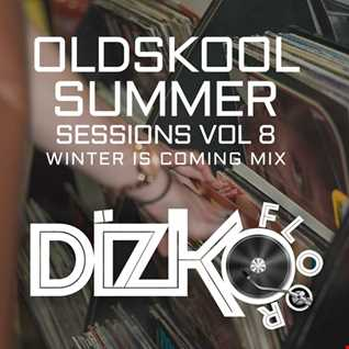 Oldskool Summer Sessions Vol 8 (Winter Is Coming Mix)