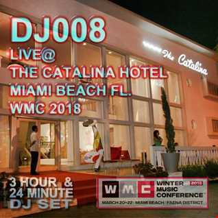 DJ008 LIVE @ THE CATALINA HOTEL WMC 2018