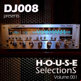 "DJ008 Presents "" House Selections""  Vol.001"