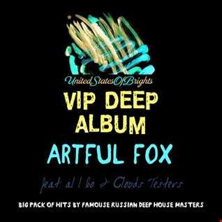 Artful Fox & al l bo - VIP DEEP ALBUM (Vocal Megamix) [UnitedStatesOfBrights]