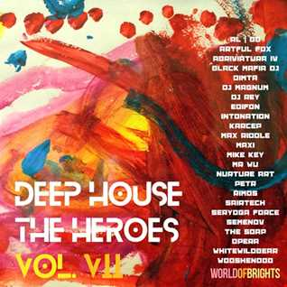 WorldOfBrights - Deep House The Heroes Vol. 7 (Full Vocal Megamix, mixed by Nick Wowk)