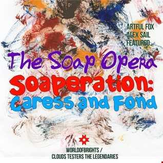 The Soap Opera - Soaperation, Caress & Fond (album megamix)