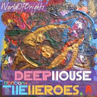 WorldOfBrights - Deep House The Heroes Vol. VIII: BONBONS (Megamix)