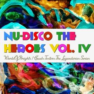 WorldOfBrights - Nu Disco The Heroes Vol. IV (Megamix)