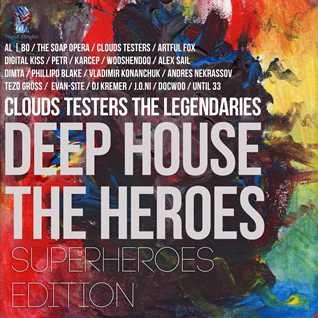 Clouds Testers The Legendaries - Deep House The Heroes, SuperHeroes Edition (Teaser Megamix)