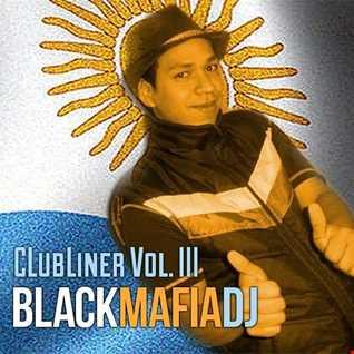 al l bo - ClubLiner Vol. III: Black Mafia DJ (Moscow-To-Buenos Aires Megamix)