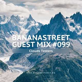 Clouds Testers - Dreammix @ Bananastreet (Guest Mix 099, 29.01.18)