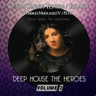 Clouds Testers The Legendaries - Deep House The Heroes Vol. II (Compilation Megamix)