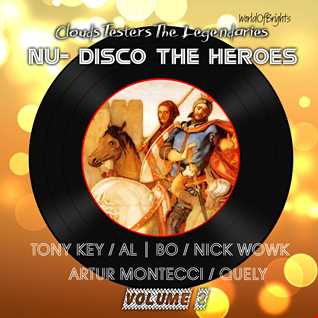 Clouds Testers The Legendaries - Nu-Disco the Heroes Vol. II (Compilation Megamix)