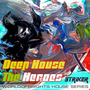 Nick Wowk - Deep House The Heroes Vol. X STRIKER VDJ SET (March 2019 Oasis Cafe Moscow)