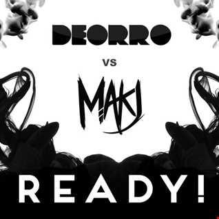 Deorro vs MAKJ   READY! (Zyno Mashup)