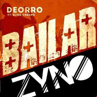 Deorro feat. Elvis Crespo - Bailar (Zyno Mashup)
