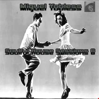 Miguel Yobless - Soulful House Sessions 6