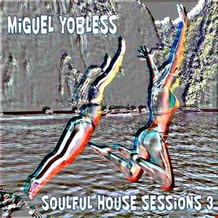 Miguel Yobless - Soulful House Sessions 3