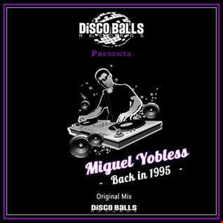 Miguel Yobless   Back in 1995 (Original mix)