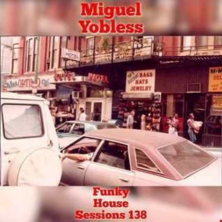 Miguel Yobless - Funky House Sessions 138