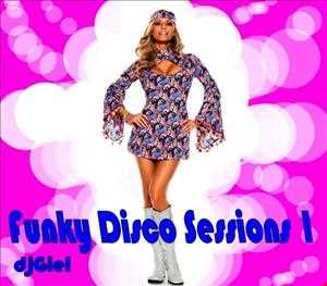 Funky Disco Sessions 1