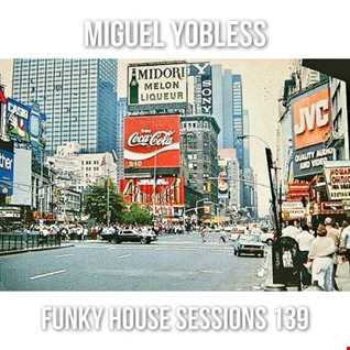 Miguel Yobless - Funky House Sessions 139