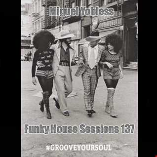 Miguel Yobless - Funky House Sessions 137