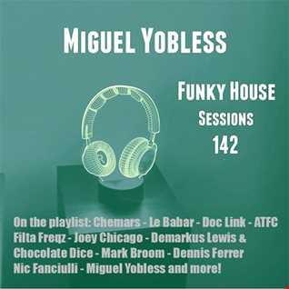 Miguel Yobless - Funky House Sessions 142