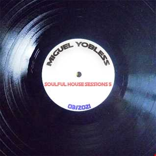 Miguel Yobless - Soulful House Sessions 5