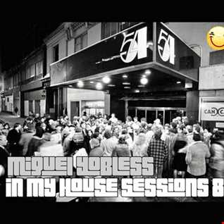 Miguel Yobless - In my House Sessions 8