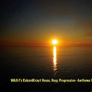 WAX-T's RekordKrayt- House, Deep, Progressive_ Anthems Vol. #11 (November 25, 2020')