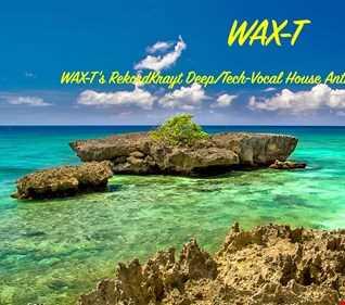 WAX T's RekordKrayt Deep/Tech Vocal House Anthems #2 (August 12, 2019')