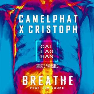 CamelPhat X Cristoph - Breathe (Steve Callahan Euro '96 Mix) (FREE DOWNLOAD)