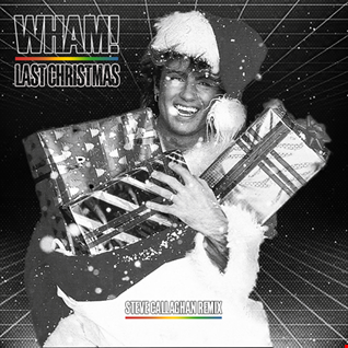 WHAM!   Last Christmas (Steve Callaghan Remix) [FREE DOWNLOAD]