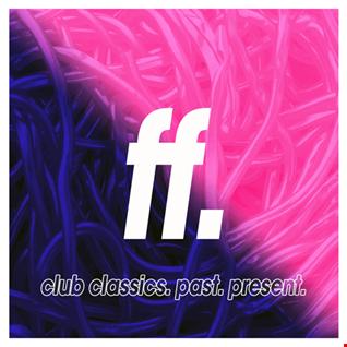 FIGHT THE FUTURE #018   Calvin Harris, Adam Beyer, Tale of Us, Deep Dish + more!