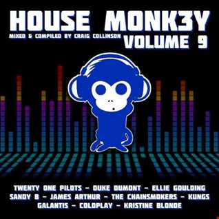 Volume 9 house monk3y