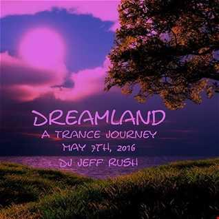 DJ Rush Dreamland A Trance Journey 5 7 2016
