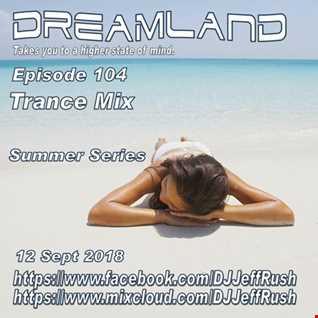 Dreamland 104 09 12 2018 BaseMix
