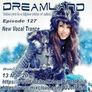 Dreamland 127 03 13 2019 BaseMix