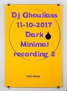 DJ Ghuliass 11 10.2017 dark minimal2