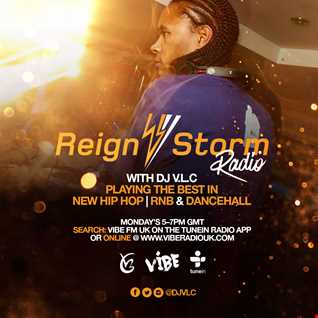 Reign Storm Radio Show with DJ V.L.C 28th March 2016