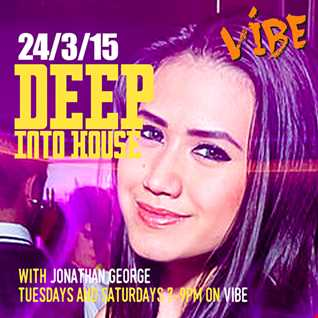 Deep Into House with Jonathan George 24th March
