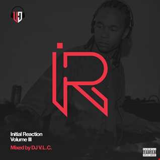 Initial Reaction Vol: 3 by DJ V.L.C