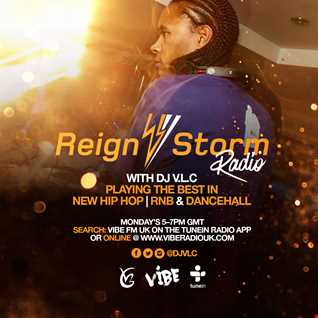 Reign Storm Radio Show with DJ V.L.C 21st March 2016