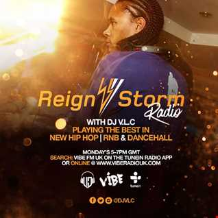 Reign Storm Radio Show with DJ V.L.C 8th August 2016