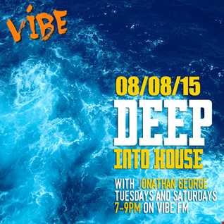 Deep into House with Jonathan George 8th August 2015