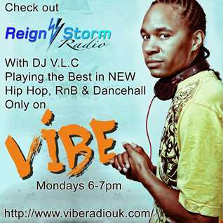 Reign Storm Radio with DJ V.L.C 13th July 2015