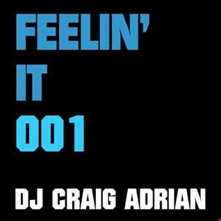 Feelin It 001   DJ Craig Adrian (Feb 2019)